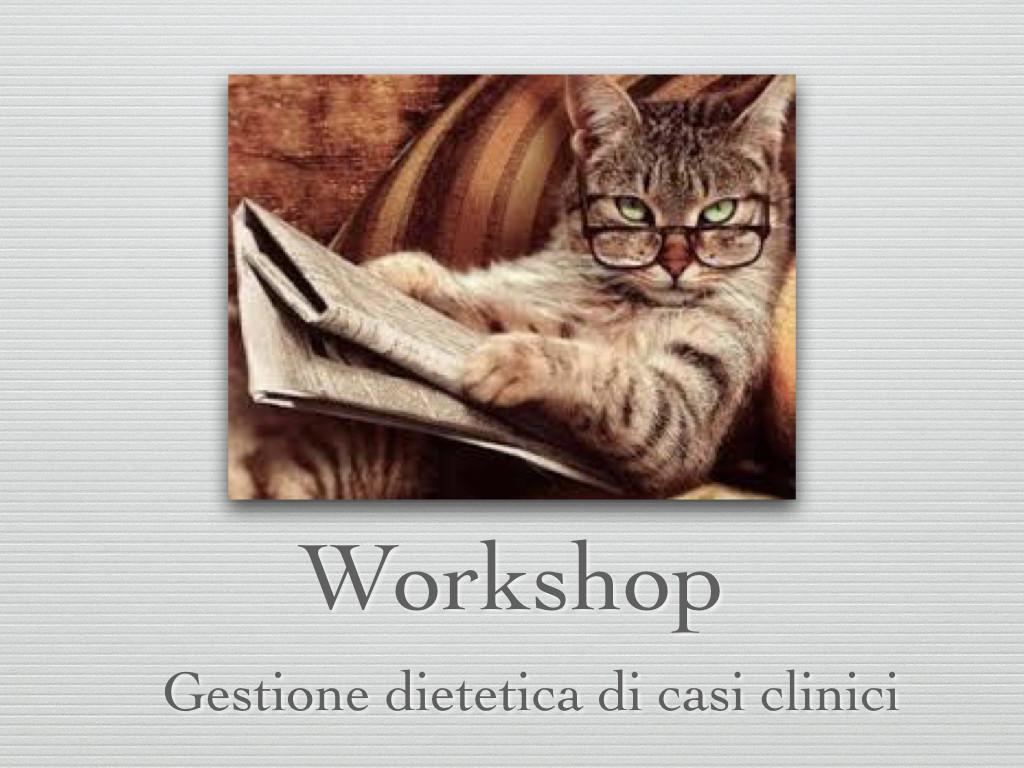 WORKSHOP GESTIONE DIETETICA DI CASI CLICI